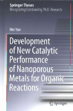 Development of New Catalytic Performance of Nanoporous Metals for Organic Reactions (Hardcover)
