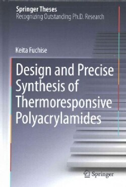 Design and Precise Synthesis of Thermoresponsive Polyacrylamides (Hardcover)