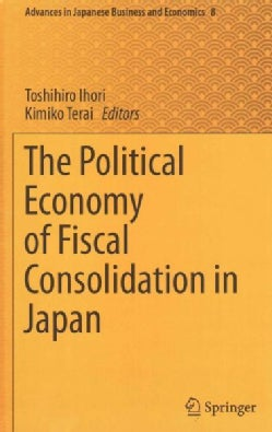 The Political Economy of Fiscal Consolidation in Japan (Hardcover)