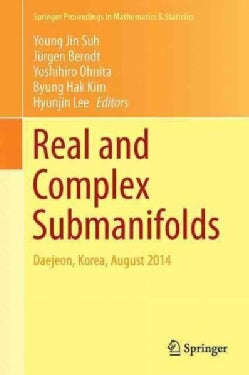 Real and Complex Submanifolds: The 18th International Workshop on Differential Geometry (Hardcover)