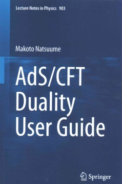 AdS/CFT Duality User Guide (Paperback)