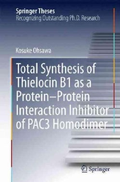 Total Synthesis of Thielocin B1 As a Protein-protein Interaction Inhibitor of Pac3 Homodimer (Hardcover)
