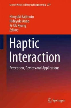 Haptic Interaction: Perception, Devices and Applications (Hardcover)