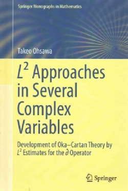 L² Approaches in Several Complex Variables: Development of Okacartan Theory by L² Estimates for the ? Operator (Hardcover)