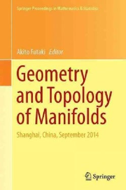 Geometry and Topology of Manifolds: Shanghai, China, September 2014 (Hardcover)