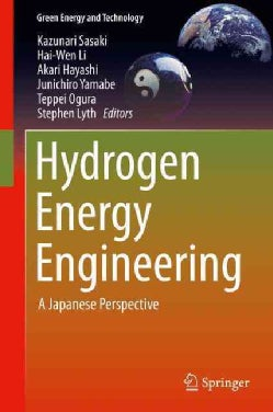 Hydrogen Energy Engineering: A Japanese Perspective (Hardcover)