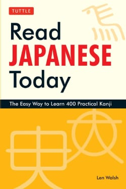 Read Japanese Today: The Easy Way to Learn 400 Practical Kanji (Paperback)