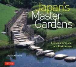 Japan's Master Gardens: Lessons in Space and Environment (Hardcover)