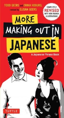 More Making Out in Japanese: A Japanese Phrase Book (Paperback)
