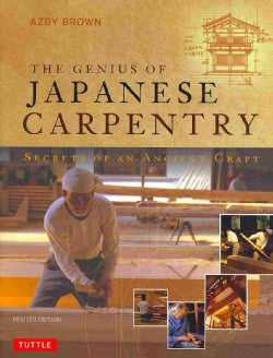 The Genius of Japanese Carpentry: Secrets of an Ancient Craft (Hardcover)