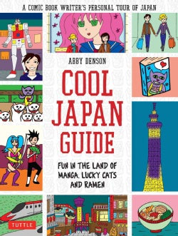 Cool Japan Guide: Fun in the Land of Manga, Lucky Cats and Ramen (Paperback)