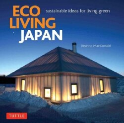 Eco Living Japan: Sustainable Ideas for Living Green (Hardcover)