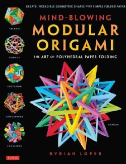 Mind-Blowing Modular Origami: The Art of Polyhedral Paper Folding (Paperback)