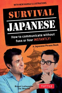 Survival Japanese: How to Communicate Without Fuss or Fear Instantly! (Paperback)