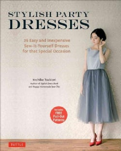 Stylish Party Dresses: 26 Easy and Inexpensive Sew-it-Yourself Dresses for That Special Occasion (Paperback)
