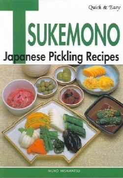 Quick & Easy Tsukemono: Japanese Pickling Recipes (Paperback)