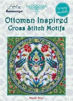 Ottoman Inspired Cross Stitch Motifs: 75 New Models (Paperback)
