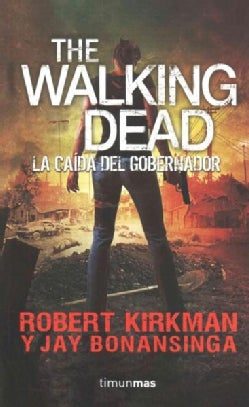 The Walking Dead La Caida Del Gobernador (Paperback)