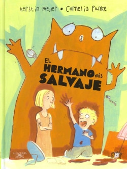 El hermano mas salvaje / The Wildest Brother in the World (Hardcover)