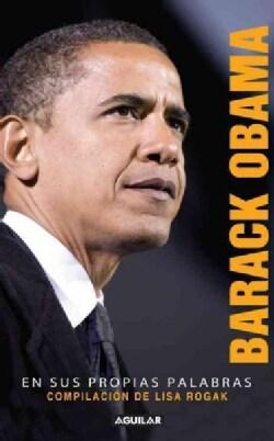 Barack Obama en sus propias palabras / Barack Obama in His Own Words (Paperback)