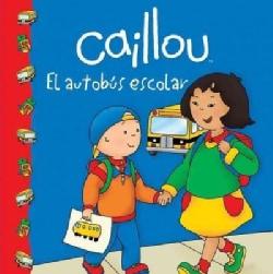 Caillou El autobus escolar / The School Bus (Paperback)