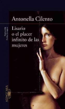 Lisario o el placer infinito de las mujeres / Lisario or infinite pleasure of women (Paperback)