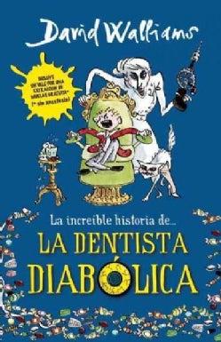 La increible historia de la dentista diabolica / Demon Dentist (Paperback)