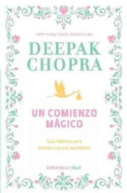 Un comienzo magico / Magical Beginnings, Enchanted Lives (Paperback)