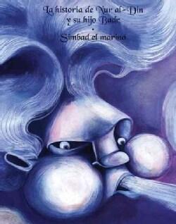 La Historia de Nur al-Din y su hijo Badr & Simbad el Marino/ History of Nur al-Din and his son Badr & Sinbad the ... (Paperback)