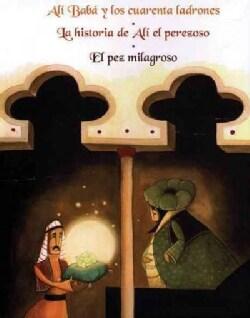 Ali Baba y los cuarenta ladrones & La historia de Ali el perezoso & El pez milagroso/ Ali Baba and the Forty Thie... (Paperback)
