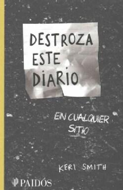 Destroza este diario en cualquier sitio/ Wreck This Journal Everywhere: Crear Es Destruir (Paperback)