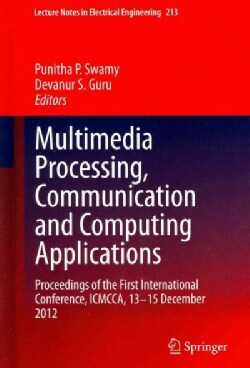 Multimedia Processing, Communication and Computing Applications: Proceedings of the First International Conferenc... (Hardcover)