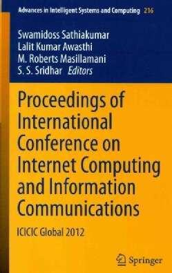 Proceedings of International Conference on Internet Computing and Information Communications: ICICIC Global 2012 (Paperback)
