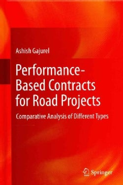 Performance-Based Contracts for Road Projects: Comparative Analysis of Different Types (Hardcover)