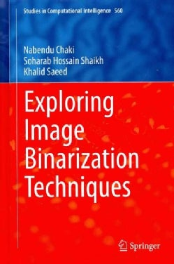 Exploring Image Binarization Techniques (Hardcover)