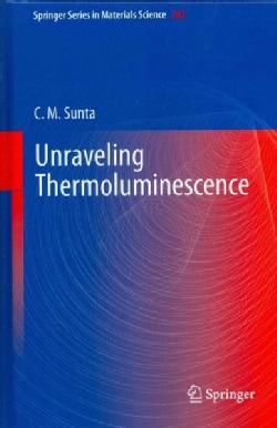 Unraveling Thermoluminescence (Hardcover)