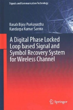 A Digital Phase Locked Loop Based Signal and Symbol Recovery System for Wireless Channel (Hardcover)