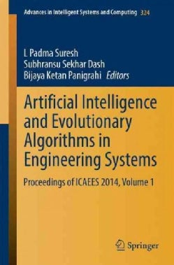 Artificial Intelligence and Evolutionary Algorithms in Engineering Systems: Proceedings of Icaees 2014, Volume 1 (Paperback)