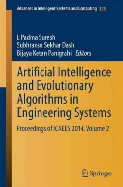Artificial Intelligence and Evolutionary Algorithms in Engineering Systems: Proceedings of Icaees 2014, Volume 2 (Paperback)