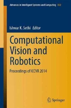 Computational Vision and Robotics: Proceedings of Iccvr 2014 (Paperback)