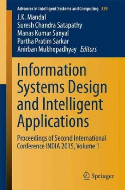 Information Systems Design and Intelligent Applications: Proceedings of Second International Conference India 2015 (Paperback)