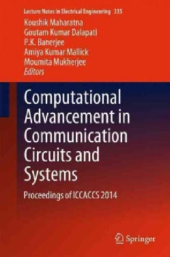 Computational Advancement in Communication Circuits and Systems: Proceedings of Iccaccs 2014 (Hardcover)