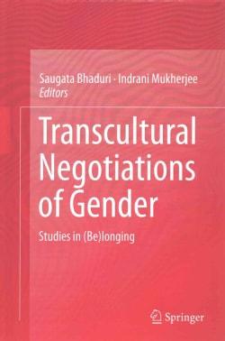 Transcultural Negotiations of Gender: Studies in (Be)longing (Hardcover)