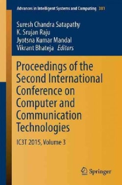 Ic3t 2015: Proceedings of the Second International Conference on Computer and Communication Technologies (Paperback)
