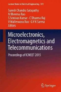 Microelectronics, Electromagnetics and Telecommunications: Proceedings of Icmeet 2015 (Hardcover)