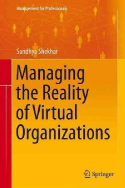 Managing the Reality of Virtual Organizations (Hardcover)