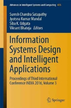 Information Systems Design and Intelligent Applications: Proceedings of Third International Conference India 2016 (Paperback)