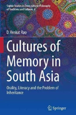 Cultures of Memory in South Asia: Orality, Literacy and the Problem of Inheritance (Paperback)