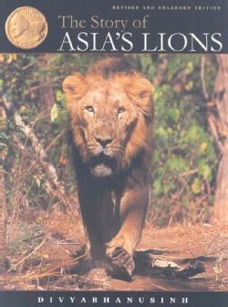 The Story of Asia's Lions (Hardcover)