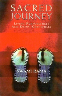Sacred Journey: Living Purposefully and Dying Gracefully (Paperback)